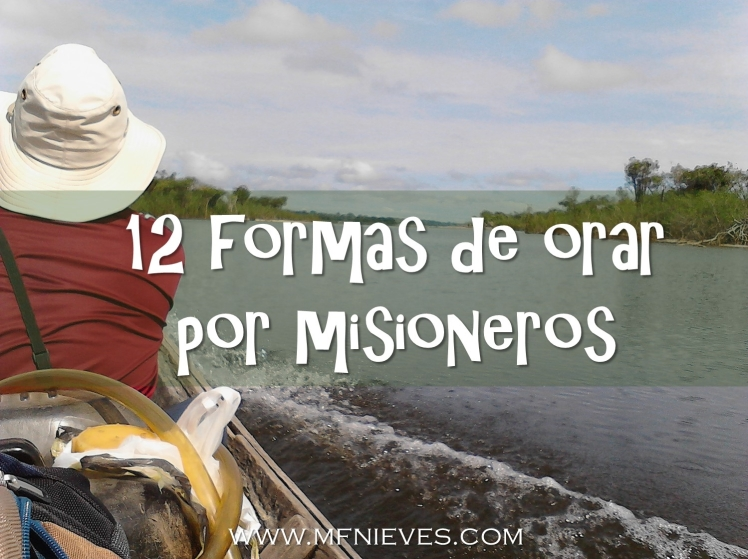 12 formas de orar por misioneros